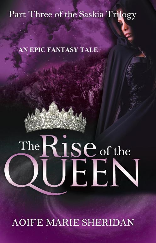 The Rise of the Queen (Part Three of the Saskia Trilogy)