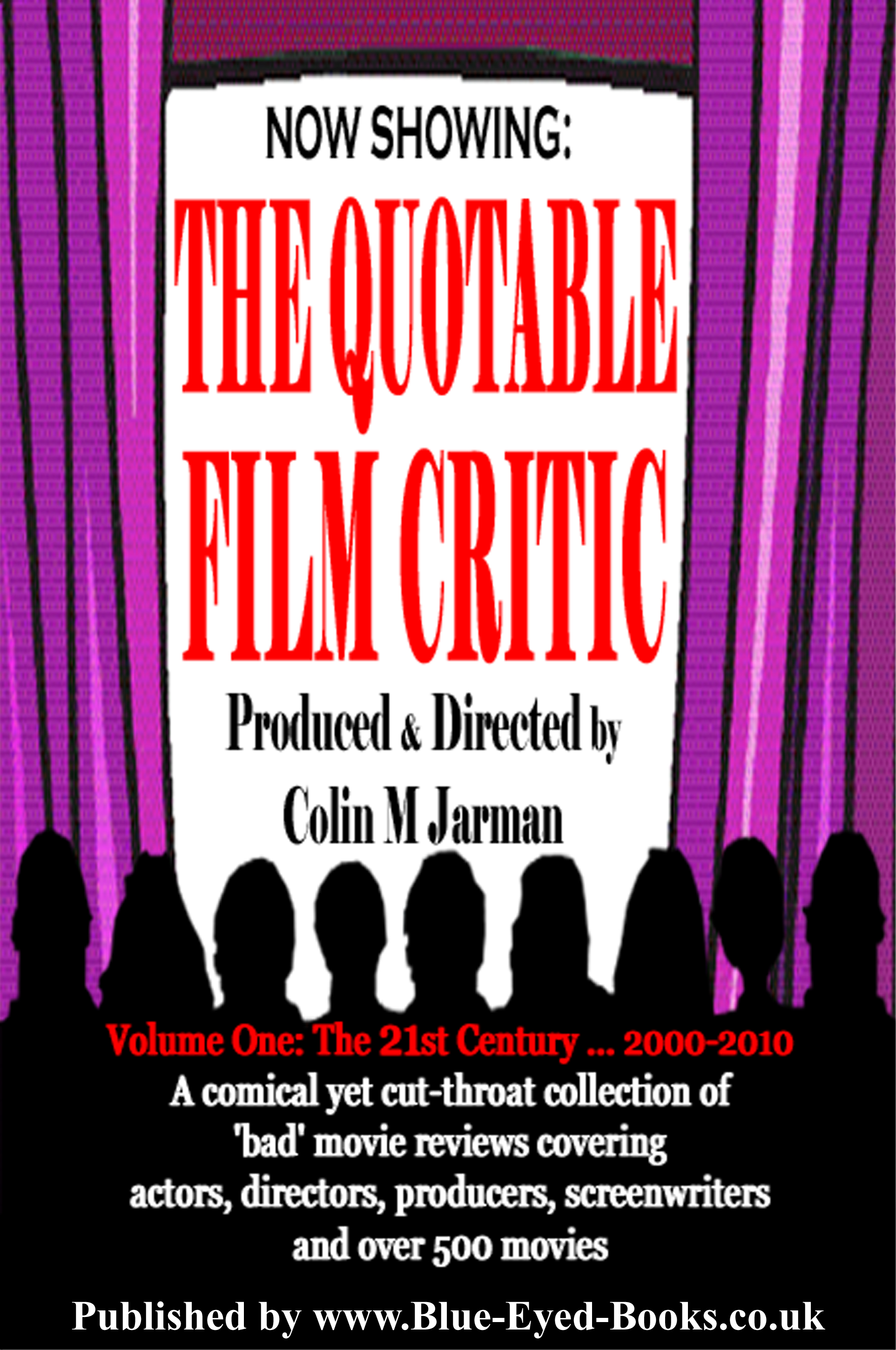 The Quotable Film Critic - Bad Movie Reviews Vol One 2000-2010