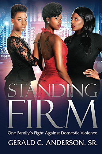 Standing Firm: One Family's Fight Against Domestic Violence