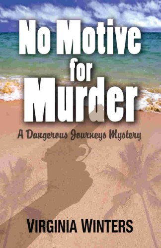 No Motive for Murder: Dangerous Journeys Series, Vol. 3 (Dangerous  Journeys)