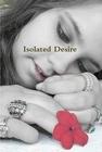 Isolated Desire