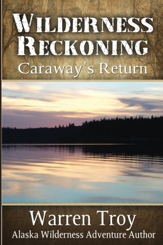 Wilderness Reckoning: Caraway's Return