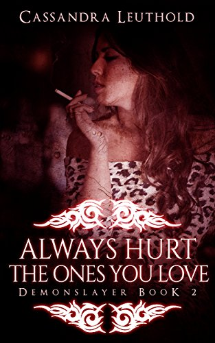 Always Hurt the Ones You Love (Demonslayer Book 2)