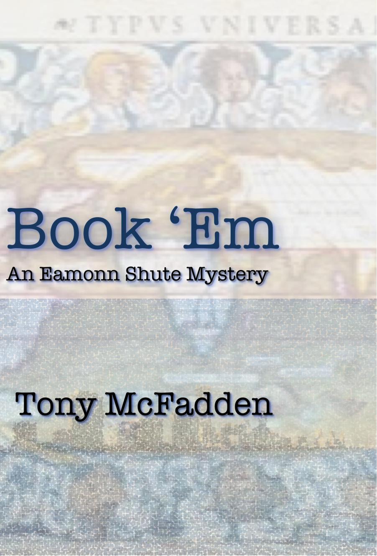 Book 'Em - An Eamonn Shute Mystery