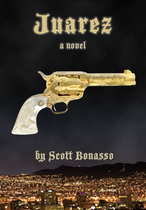 Juarez (A Novel)