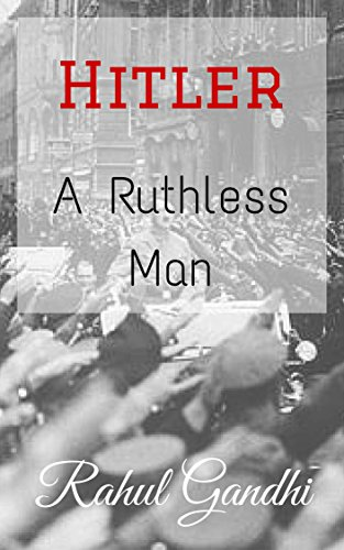 Hitler: A Ruthless Man