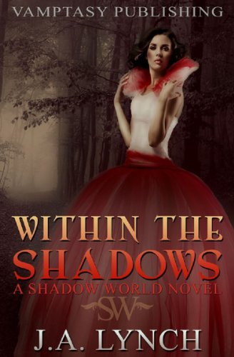 Within The Shadows (Shadow World Novels)