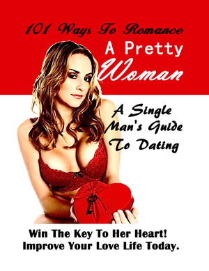 101 Ways To Romance a Pretty Woman