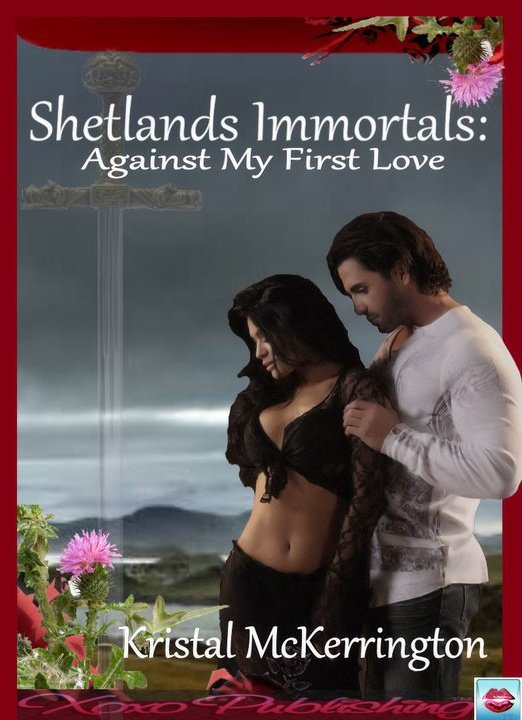 Shetlands Immortals: Against My First Love