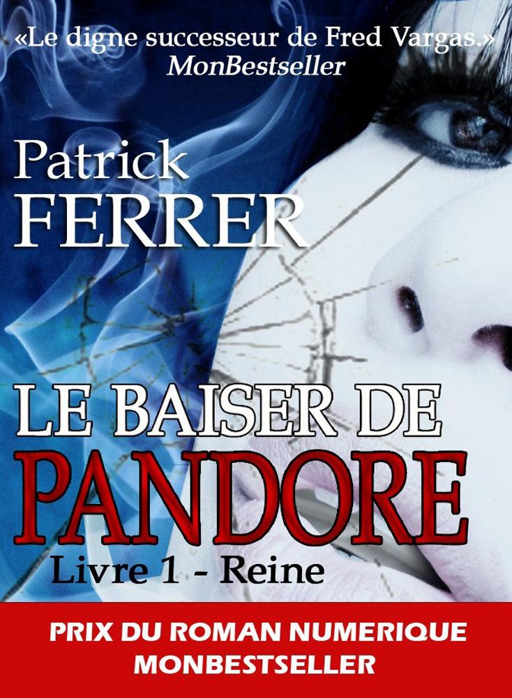 Le baiser de Pandore: Livre 1 - Reine