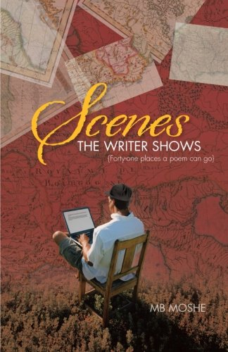 Scenes the Writer Shows: {Forty-one Places a Poem Can Go}