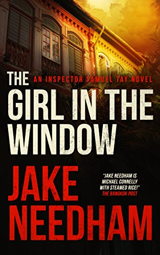 THE GIRL IN THE WINDOW (The Inspector Samuel Tay Novels Book 4)