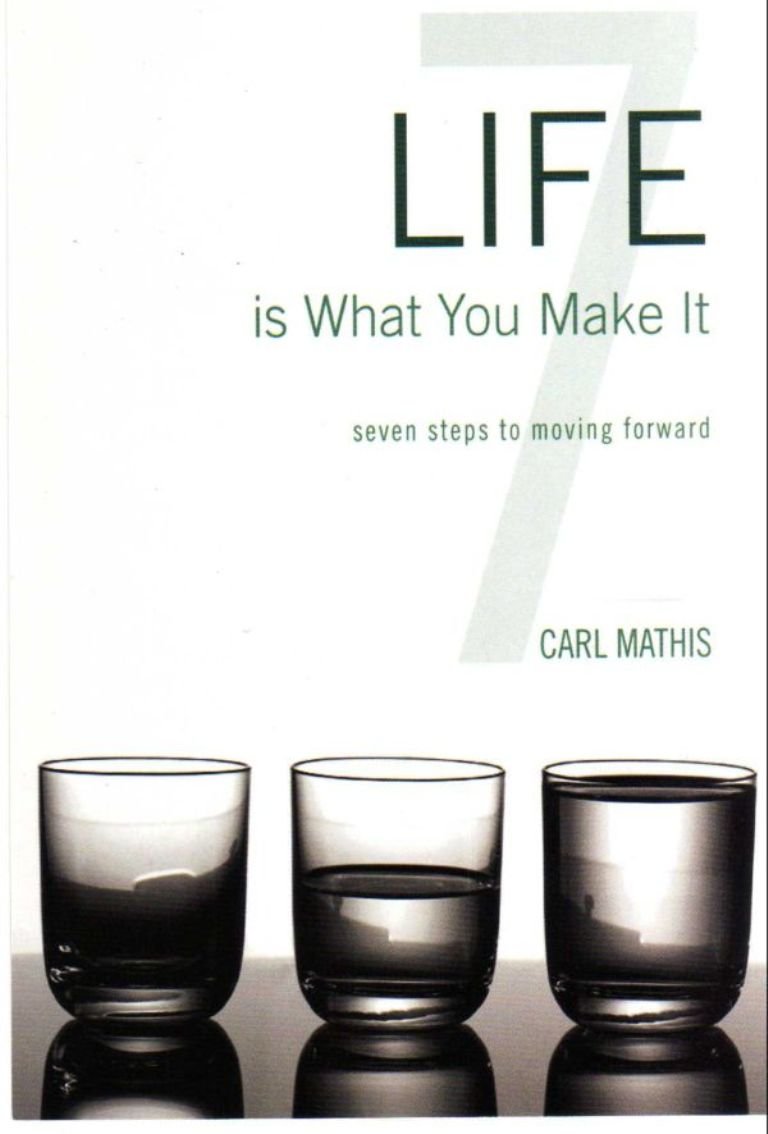 Life is What You Make it - Seven Steps to Moving Forward