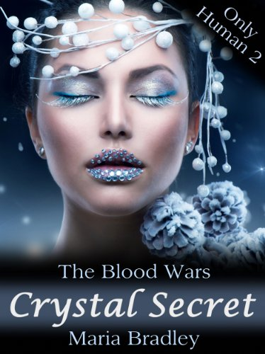 The Blood Wars-Crystal Secret (Only Human)