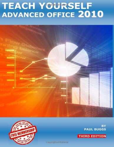 Teach Yourself Advanced Office 2010 - Third Edition