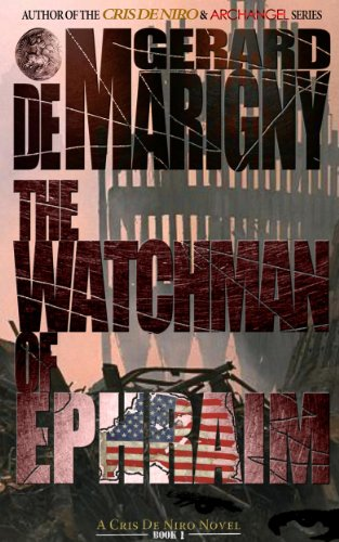 The Watchman of Ephraim (Cris De Niro, Book 1)