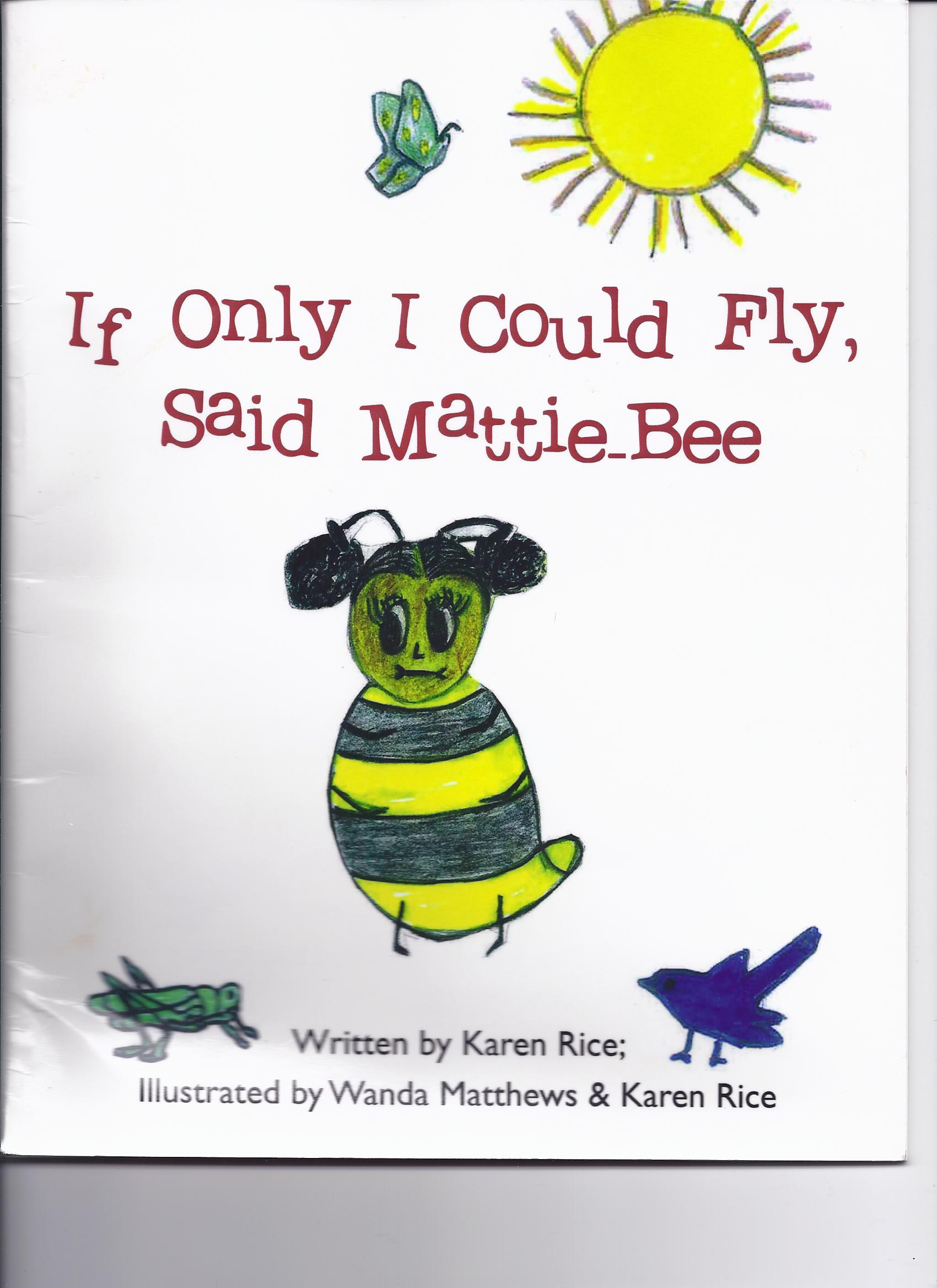 If Only I Could Fly, said Mattie-bee