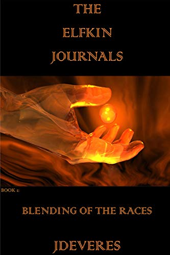 The Elfkin Journals: Blending of the Races