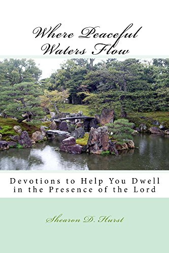 Where Peaceful Waters Flow: Devotions to Help You Dwell in the Presence of the Lord