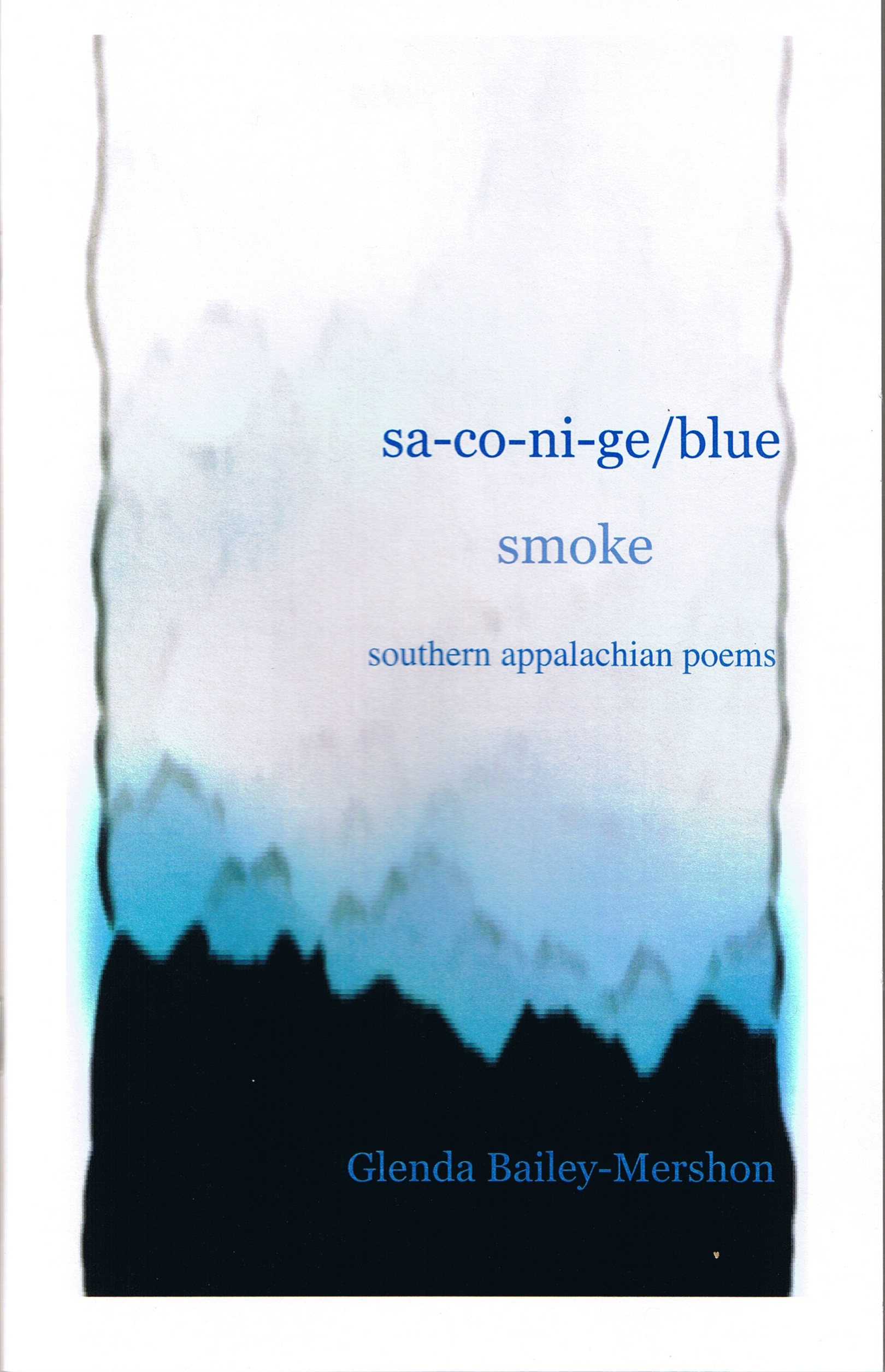 sa-co-ni-ge/blue smoke: poems from the Southern Appalachians