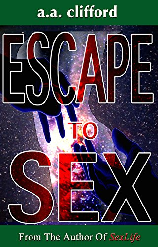 Escape To Sex: From The Author Of SexLife