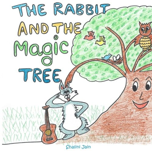 The Rabbit And The Magic Tree: The Rabbit And The Magic Tree