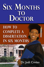 Six Months To Doctor: How to Complete a Dissertation in Six Months