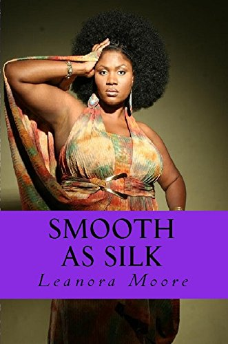 Smooth As Silk (Voluptuously Curvy And Loving It Book 1)