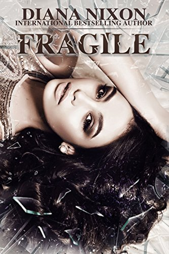 Fragile (Shattered Book 2)