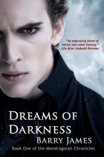 Dreams of Darkness (Mondragoran Chronicles) (Volume 1)