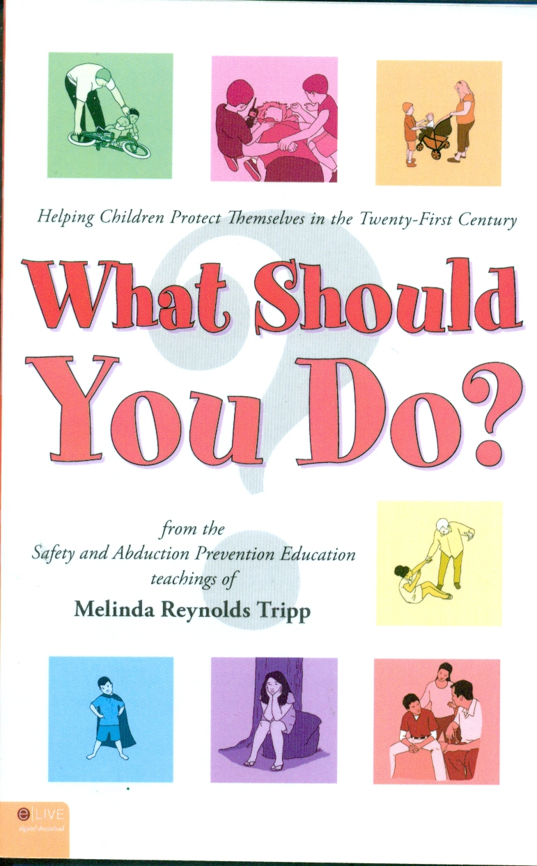 What Should You Do? Helping Children Protect Themselves in the Twenty-First Century