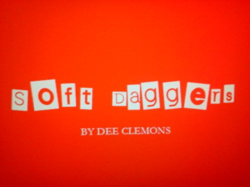 Soft Daggers