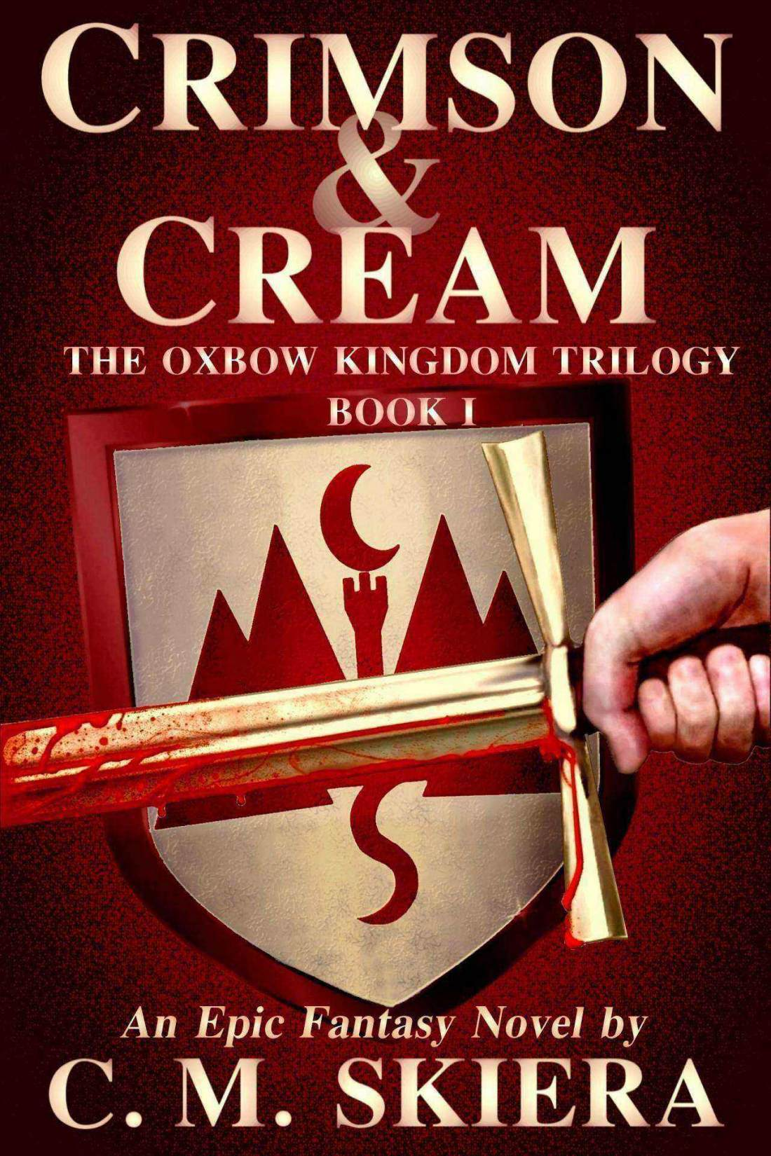 Crimson & Cream (The Oxbow Kingdom Trilogy Book 1)