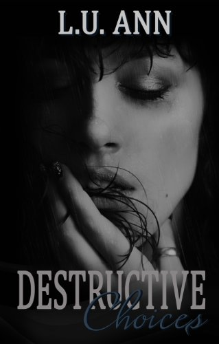 Destructive Choices (A Destructive Novel #2)