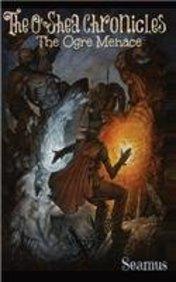 The Ogre Menace (The O'Shea Chronicles)