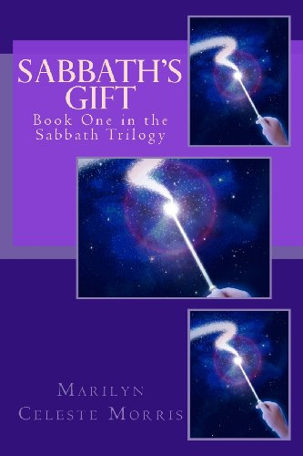 Sabbath's Gift: Book One in the Sabbath Trilogy (Volume 1)