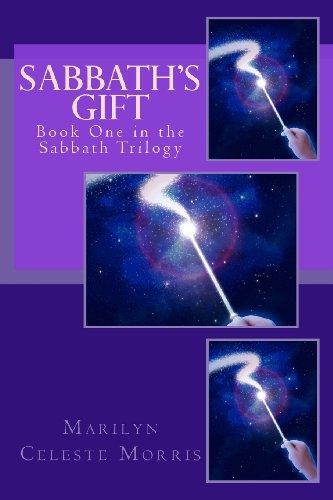 Sabbath's Gift: Book One in the Sabbath Trilogy (Volume 1)