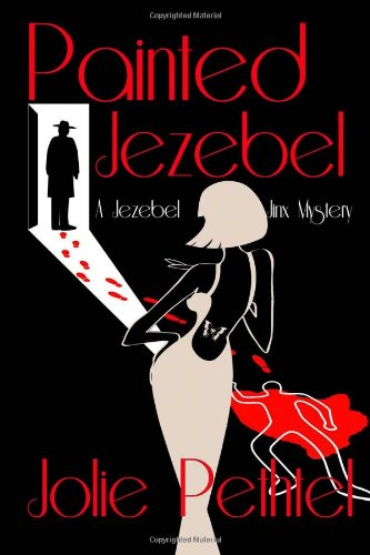 Painted Jezebel (A Jezebel Jinx Mystery, Volume 1)