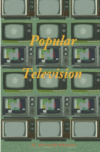 Popular Television by A. Jarrell Hayes
