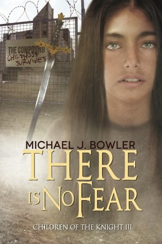 There Is No Fear: Children of the Knight III (The Knight Cycle) (Volume 3)