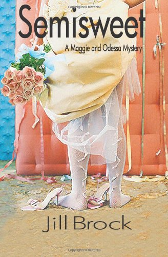 Semisweet: A Maggie and Odessa Mystery