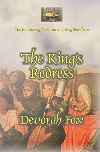 The King's Redress (The Bewildering Adventures of King Bewilliam) (Volume 3)