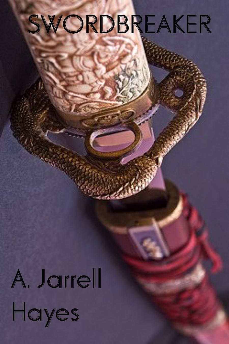 Swordbreaker by A. Jarrell Hayes