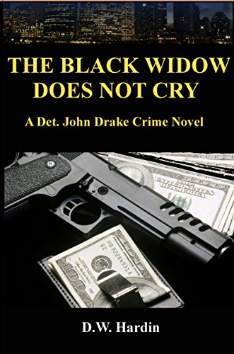 The Black Widow Does Not Cry: A Det. John Drake Crime Novel (Det. John Drake Crime Novels Book 3)