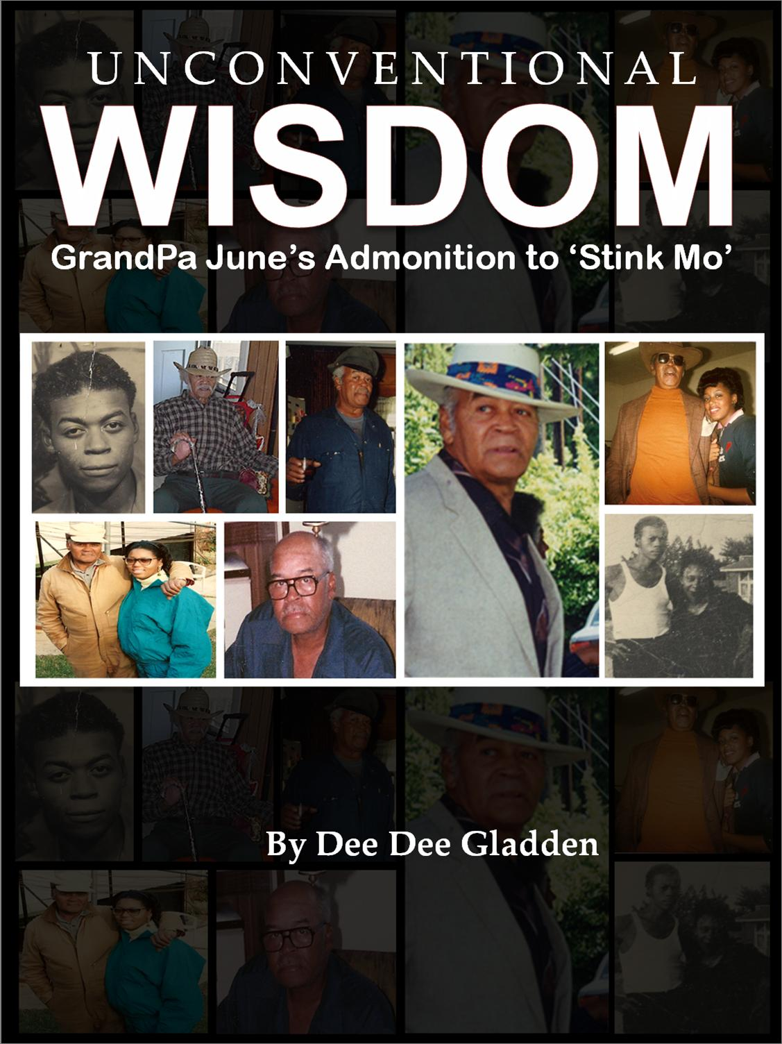 Unconventional Wisdom: Grandpa June's Admonition to 'Stink Mo'
