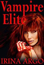 Vampire Elite by Irina Argo