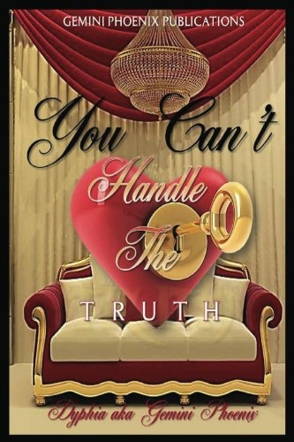 You Can't Handle The Truth: A Woman's Guide to Finding a Soul Mate Within Herself First