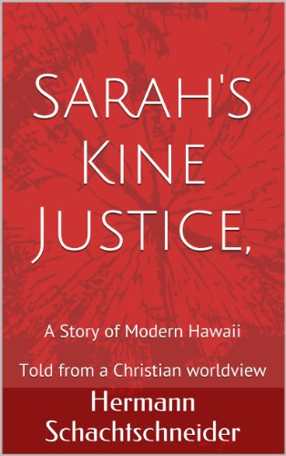 Sarah's Kine Justice, A Story of Modern Hawaii