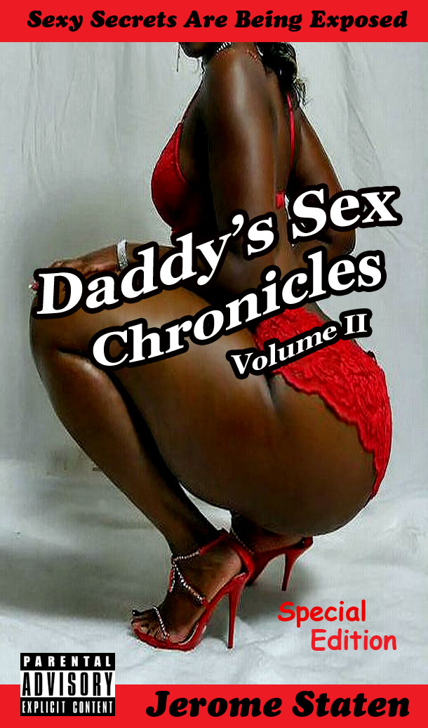 Daddy's Sex Chronicles- Volume II (Special Edition)