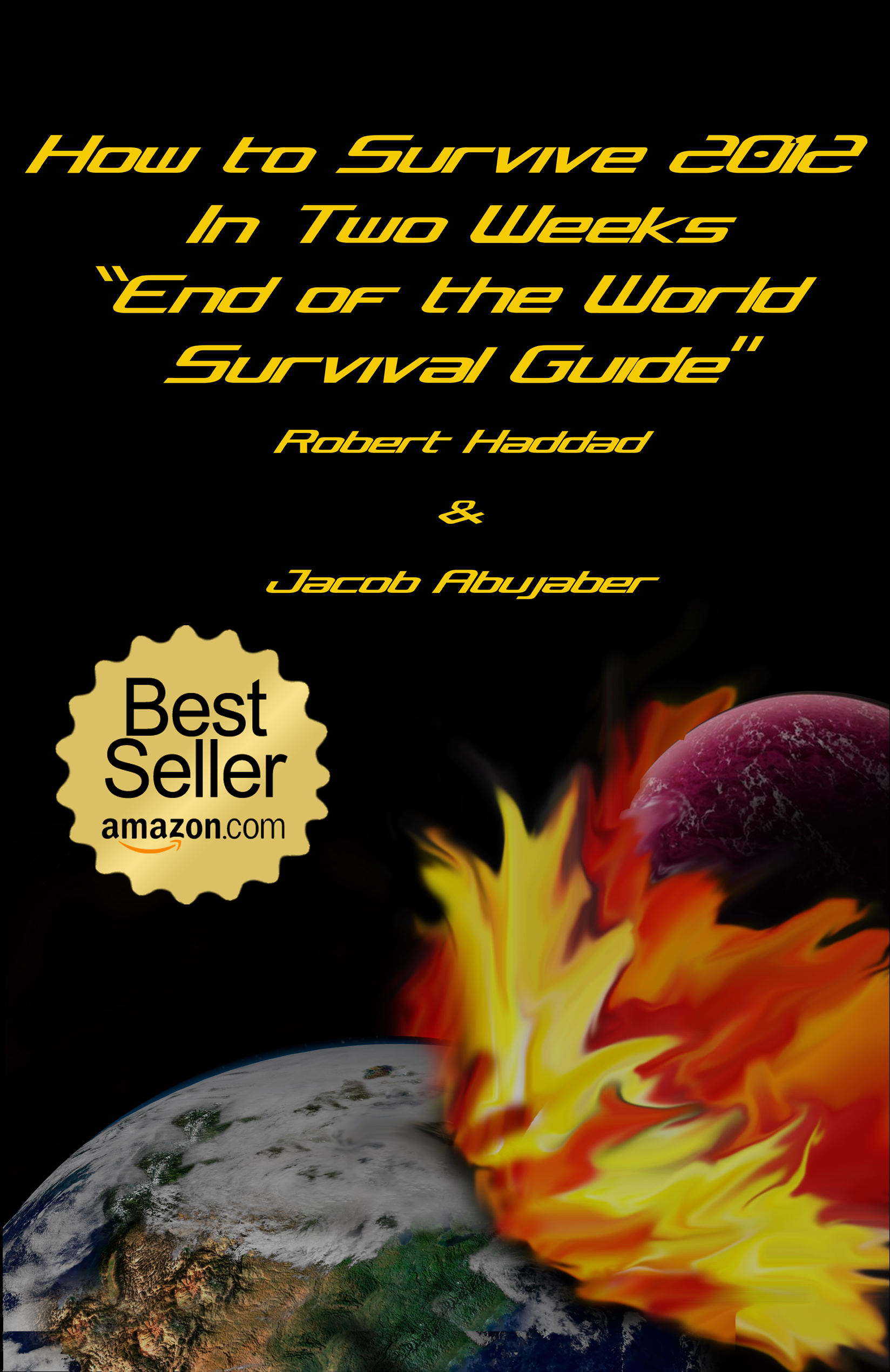 How to Survive 2012  In Two Weeks: End of the World Survival Guide